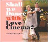 シャル・ウィ・ダンス・ウィズ・ラヴ・シネマ?~ラヴ・シネマで始める社交ダンス