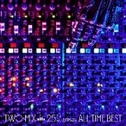 TWO-MIX 25th Anniversary ALL TIME BEST(通常盤)