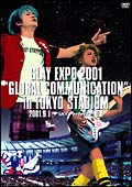 "GLAY EXPO 2001""GLOBAL COMMUNICATION""in TOKYO STADIUM"