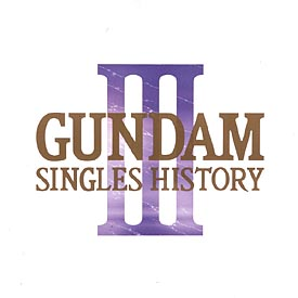 GUNDAM SINGLE HISTORY3
