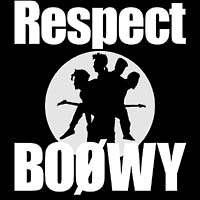 BOOWY Respect