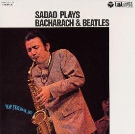 SADAO PLAYS BACHARACH & BEATLES(紙ジャケット仕様)