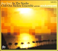 FREE SOUL IN THE STUDIO~Chill-Out Mellow Ensemble