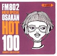 FM802 BIG10 SPECIAL OSAKAN HOT...