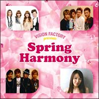 SPRING HARMONY~VISION FACTORY presents