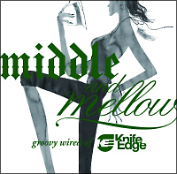 Middle & Mellow~Groovy Wired