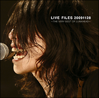 LIVE FILES 20091128~THE VERY BEST OF LUNKHEAD~