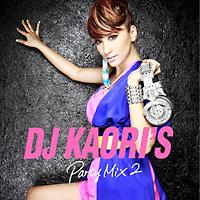 DJ KAORI' S PARTY MIX 2