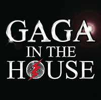 GAGA IN THE HOUSE