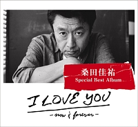 I LOVE YOU -now & forever-