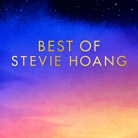 BEST OF STEVIE HOANG