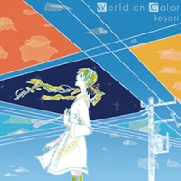 koyori『World on Color』