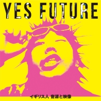 "YES FUTURE ""Deluxe Edittion"""