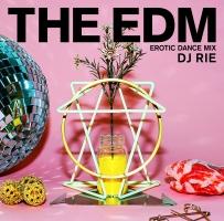 THE EDM~エロティック・ダンス・ミックス~