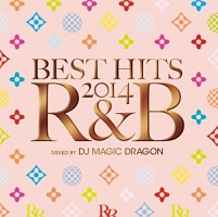 BEST HITS 2014 R&B mixed by DJ MAGIC DRAGON