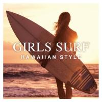 GIRLS SURF -HAWAIIAN STYLE-