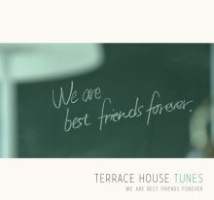 TERRACE HOUSE TUNES WE ARE BEST FRIENDS FOREVER