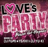 LOVE's PARTY -Blazin' Hot Megamix- mixed by DJ FUMI★YEAH!&DJ YU-KI