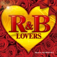 R&B LOVERS Mixed by DJ SMOOTH-X