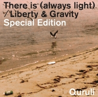 「There is(always light)/Liberty&Gravity」