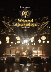 SPACE SHOWER presents Welcome![Alexandros]