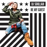 DJ SOULJAH『BE MY GUEST』
