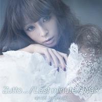 Zutto.../Last minute/Walk