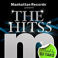 Manhattan Records presents THE HITS 5 (mixed by DJ TAKU)