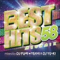 BEST HITS 58 Megamix mixed by DJ FUMI★YEAH! & DJ YU-KI