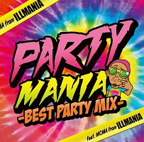 PARTY MANIA -BEST PARTY MIX- Feat.MCMA from イルマニア