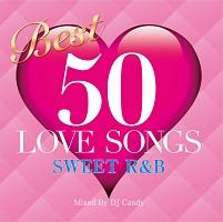 BEST 50 LOVE SONGS -SWEET R&B-
