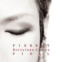 PIERROT『DICTATORS CIRCUS FINAL』