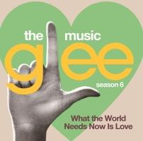 glee/グリー <シーズン6> sings バート・バカラック ~世界は愛を求めてる~