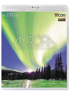 フルHD Relaxes(リラクシーズ) FEEL THE NATURE -aurora-