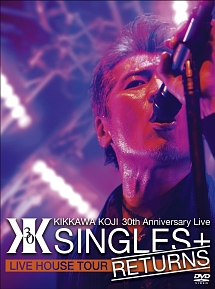 "30th Anniversary Live ""SINGLES+ RETURNS"""