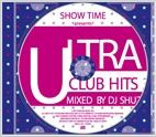 SHOW TIME presents ULTRA CLUB HITS 3 Mixed By DJ SHUZO