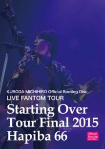 LIVE FANTOM TOUR Starting Over Final HAPIBA66 2015