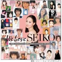 We Love SEIKO -35th Anniversary 松田聖子究極オールタイムベスト 50 Songs-