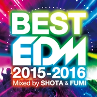 BEST EDM - 2015-2016 - mixed by SHOTA&FUMI