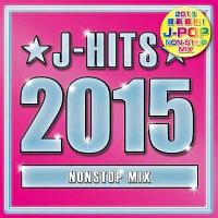 J-HITS 2015 NONSTOP MIX!!!