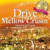 Drive Mellow Crusin'