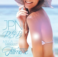 """JPN R&B MEGA MIXXX!! MIXXXED by FILLMORE"""
