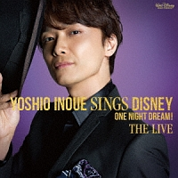 Yoshio Inoue sings Disney ~One Night Dream! The Live