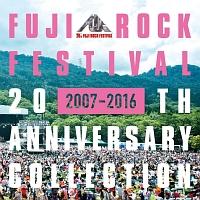 FUJI ROCK FESTIVAL 20TH ANNIVERSARY COLLECTION [2007-2016]