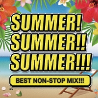 SUMMER! SUMMER!! SUMMER!!! BEST NONSTOP MIX!!!