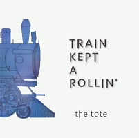 the tote『TRAIN KEPT A ROLLIN'』