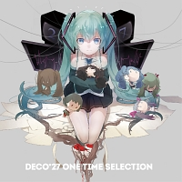 WONDERFUL★OPPORTUNITY! feat.鏡音リン『ONE TIME SELECTION』