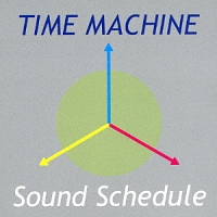 Sound Schedule『TIME MACHINE』