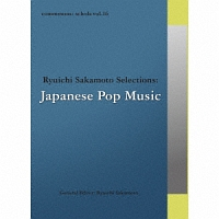 commmons: schola vol.16 Ryuichi Sakamoto Selections:Japanese Pop Music