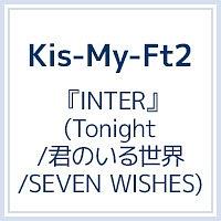 『INTER』(Tonight/君のいる世界/SEVEN WISHES)